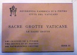 Sacre Grotte Vaticane - Le Sacre Grotte - Série IV - Les Cryptes De Saint Pierre - Vatican