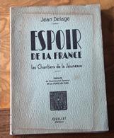 Les Chantiers De La  Jeunesse.Espoir De La France. Jean Delage. Quillet. 1942  CHANTIERS DE JEUNESSE - 1901-1940