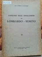 CATALOGO DEGLI ANNULLAMENTI DEL LOMBARDO-VENETO DI E. VERDUN DI CANTOGNO ED.1935 - Filatelia E Historia De Correos