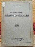 GLI ANNULLAMENTI SUI FRANCOBOLLI DEL REGNO DI NAPOLI DI ENZO VITTOZZI ED. 1927 - Filatelia E Historia De Correos