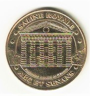 Monnaie De Paris 25.Arc Et Senans - Saline Royale  2006 - Monnaie De Paris