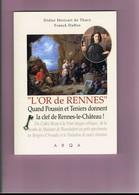 D11. L'OR DE RENNES. QUAND POUSSIN ET TENIERS DONNENT LA CLEF DE RENNES LE CHATEAU. - Midi-Pyrénées
