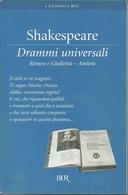 WILLIAM SHAKESPEARE - Drammi Universali. Romeo E Giulietta. Amleto - Libri, Riviste, Fumetti