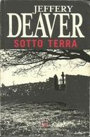 JEFFERY DEAVER - Sotto Terra. - Libri, Riviste, Fumetti