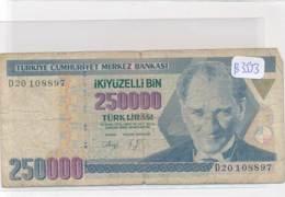 Numismatique -B3553 -Turquie -250000 Lirasi ( Catégorie,  Nature état ... Se Référer Au Double Scan)-Envoi Gratuit - Billets