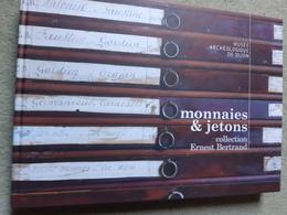 Monnaies Et Jetons De La Collection Ernest Bertrand, Musée De Dijon 2009 - Livres & Logiciels