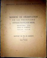 GUYANE ETHNOLOGIE MISSION DE DELIMITATION DE LA FRONTIERE GUYANE BRESIL MARONI 1956 JEAN  HURAULT - Autres