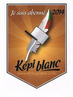 Militaria Autocollant -  Légion étrangère - Je Suis Abonné - Képi Blanc - KB Magazine 2014 - Militaria