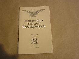 SOCIETE BELGE D'ETUDES NAPOLEONIENNES N° 35 Histoire 1er Empire Napoléon David 21 Régiment Infanterie Von Müffling Soult - Geschiedenis