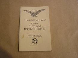 SOCIETE BELGE D'ETUDES NAPOLEONIENNES N° 37 Histoire 1er Empire Napoléon 50 è Anniversaire Historique Caillou Waterloo - History