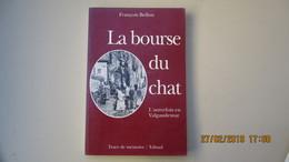 LA BOURSE DU CHAT ( L'autrefois En Valgaudemar )T1 / FRANCOIS BELLON / EDISUD /1992. - Histoire