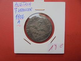 """AUTRICHE 7 KREUZER 1802 """"A"""" PEU COURANTE - Austria"""