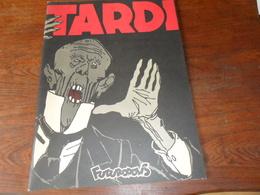 TARDI / LA VERITABLE HISTOIRE ..... / E.O 1974 / COLL. 30/40 FUTUROPOLIS - Tardi