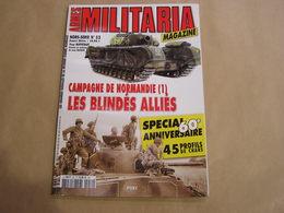 ARMES MILITARIA Magazine Hors Série N° 52 Guerre 40 45 Campagne De Normandie (1) Blindés Alliés Char Tank US Britannique - Armes