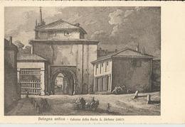 BOLOGNA  ANTICA- ESTERNO DELLA PORTA S.STEFANO - Bologna