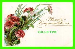 FLOWERS, FLEURS 00 HEARTY CONGRATULATIONS - FIL D'OR - CIRCULÉE EN 1912 - - Fleurs
