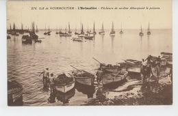 ILE DE NOIRMOUTIER - L'HERBAUDIERE - Pêcheurs De Sardine Débarquant Le Poisson - Ile De Noirmoutier