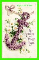 FLOWERS, FLEURS - FAIR GREETING AND BRIGHT HOPES - ANCRE DE BATEAU EN FLEURS - CIRCULÉE EN 1911 - EMBOSSED - - Fleurs