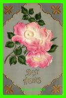 FLOWERS, FLEURS -  FLEURS EMBOSSÉ - BEST WISHES - 3/4 BACK - - Fleurs