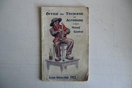 CATALOGUE 1922 GUIDE INDICATEUR OFFICE DU TOURISME EN AUVERGNE MASSIF CENTRAL. Illustrateur FONFREIDE. - Documents Historiques