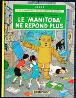 """Hergé - """" Le Manitoba Ne Répond Plus """" - Les Aventures De Jo, Zette Et Jocko - Casterman . - Jo, Zette & Jocko"""