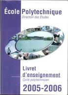 Ecole Polytechnique X - Livret D'enseignement 2005-2006 - 250 Pages - 17,5 Cm X 24 Cm - - Livres, BD, Revues