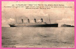 Le Paquebot Géant Olympic De La White Star Line Entrant En Rade De Cherbourg - Collection P.B. - Paquebots