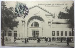 PAVILLON DE L'AUTOMOBILE - EXPOSITION MARITIME DE BORDEAUX 1907 - Bordeaux