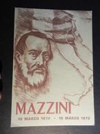 19906) Giuseppe Mazzini Centenario Della Morte 10 Marzo 1872 - 10 Marzo 1972  NON VIAGGIATA - Personaggi Storici