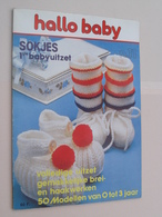 Hallo BABY > Juni 1978 N° 11 > O.a. Brei En Haakwerk Voor 0 Tot 3 Jaar ( Uitg. E. Soumillion - Zie/voir Foto ) - Littérature