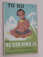 TO KO Het NE GER KIND JE Door Mej. J. Michielsen ( Jetty Engbers ) XV Druk ( Uitg. Paters V/d H. GEEST Rhenen ) ( - Culture