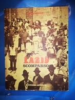 LIBRO ILLUSTRATO LAZIO SOMAPRSO EDIZIONI QUASAR 1977 MOLTO BELLO CON FOTO D'EPOCA - Libri, Riviste, Fumetti