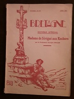 REVUE BRETAGNE - Mme De SEVIGNE Aux ROCHERS / VITRE - N°spécial - Très Illustré - Illustration ATO - Edition O.L.Aubert - Bretagne