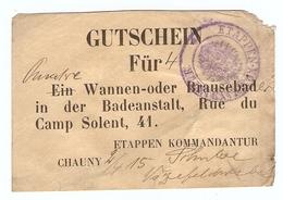 MILITARIA 2 AVRIL 1915 BON POUR 4 VIER QUATRE DOUCHE BAIN GUTSCHEIN FUR EIN WANNEN ODER  ETAPPEN KOMMANDANTUR CHAUNY 02 - 1914-18