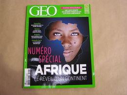 GEO Magazine N° 403 Géographie Voyage France Europe Monde Spécial Afrique Namibie Kenya Angola Lacs Noyers Sur Serein - Tourisme & Régions
