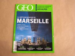 GEO Magazine N° 408 Géographie Voyage France Monde Marseille Culture Brésil Barrage Amazonie Syrie Kurdes Chimpanzés - Tourisme & Régions