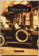 Isére - GRENOBLE  -  Des Dizaines De Cartes Postales Anciennes  - La Mémoire En Images  -  édité En 1998(épuisé ) - Grenoble