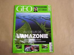 GEO Magazine N° 426 Géographie Voyage Monde Amazonie Asie Afrique Médecine Ancestrale Suisse Corse Rivières France Lacs - Tourisme & Régions
