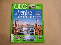 GEO Magazine N° 432 Géographie Voyage Monde Italie Venise Montagne Alpes Chine Hollywood De L'Asie Paradis Fiscaux Inde - Tourisme & Régions