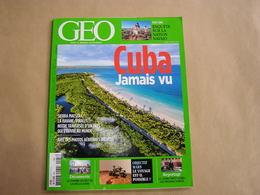 GEO Magazine N° 443 Géographie Voyage Monde La Havane Cuba Jamais Vu Dubai Arabie Mars Paysans Chine Indien Navajo USA - Tourisme & Régions