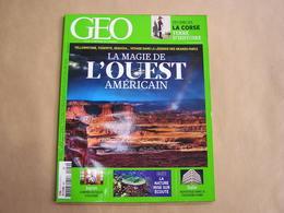 GEO Magazine N° 449 Géographie Voyage Monde La Magie De L'Ouest Américain Etats Unis Usa Japon Corse Italie Nature - Tourisme & Régions
