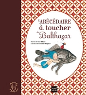 Abécédaire à Toucher De Balthazar (L') - Marie-Hélène Place - Caroline Fontaine-Riquier - Hatier Jeunesse - Books, Magazines, Comics
