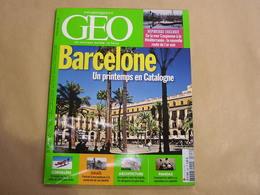 GEO Magazine N° 326 Géographie Voyage Barcelone Catalogne Israël Cordillère Andes Architecture Aéroports Mer Or Noir - Tourisme & Régions