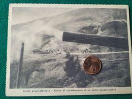 FASCISMO  Fronte Greco Albanese Azione Di Martellamento Di Un Nostro Grosso Calibro - Guerra 1939-45