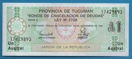 ARGENTINA - Tucumán 1 AUSTRAL 30.11.1991 P# 2711b Bono De Cancelación De Deudas - Argentine