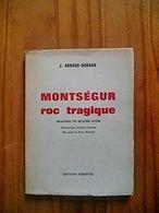 Montségur, Roc Tragique, Tragédie En 4 Actes - J Arnaud-Durand - Dédicace De L'auteur - Autographed