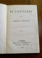 Oud Boek   DE GIERIGAARD Door HENDRIK  CONSCIENCE  1882  Druk .  H. TOLBOOM ANTW. - Anciens