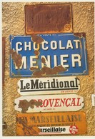 CP - LES MÉRIDIONALES - ANCIENNES PLAQUES ÉMAILLÉES - CHOCOLAT MENIER - LE MÉRIDIONAL - LE PROVENÇAL - LA MARSEILLAISE - Publicidad