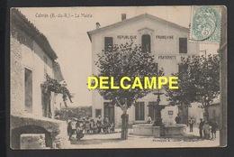 DD / 13 BOUCHES DU RHÔNE / CABRIÈS / LA MAIRIE , LA FONTAINE ET LA POPULATION / 1906 - France