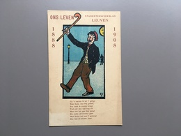LEUVEN - Ons Leven - Studentenweekblad - 1888-1908 - Studentenleven - Leuven